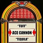 Ace Cannon Tuff / Tequila