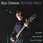 Roy Orbison Roy Orbison The Early Years