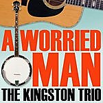 The Kingston Trio A Worried Man