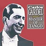 Carlos Gardel Carlos Gardel - Master Of Tango