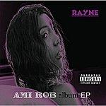 Rayne Ami Rob Album Ep