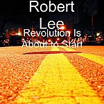 Robert Lee Revolution Is About To Start