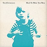 Tim Christensen Hard To Make You Mine