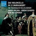 Anner Bylsma Das Violoncello Im 17. Jahrhundert
