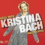 Kristina Bach Küss Mich Mal Richtig