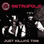 Metropolis Just Killing Time