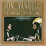 Jon & Vangelis The Friends Of Mr Cairo