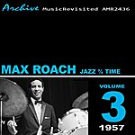 Max Roach Jazz In ¾ Time