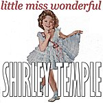 Shirley Temple Little Miss Wonderful