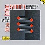 London Sinfonietta Matthews: Fourth Sonata For Orchestra ; Suns Dance For 10 Players; Broken Symmetry For Orchestra
