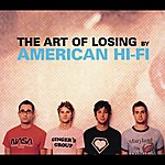 American Hi-Fi The Art Of Losing (Int'l 4 Trk)