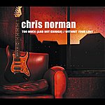 Chris Norman Too Much / Without Your Love