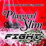 Playgyrl Slim Fight