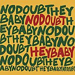No Doubt Hey Baby (International Version)