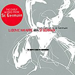 St. Germain From Detroit To St Germain (The Complete Series For Connoisseurs)