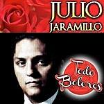Julio Jaramillo Julio Jaramillo Todo Boleros