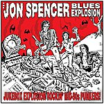 The Jon Spencer Blues Explosion Jukebox Explosion