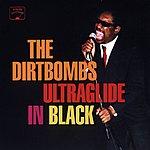 The Dirtbombs Ulltraglide In Black