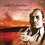 Mehdi Hassan Lal O Gauhar - The Best Of Mehdi Hassan ( Live )