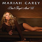 Mariah Carey Don't Forget About Us (Dance Floor Anthem (Tony Moran And Warren Rigg))