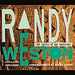 Randy Weston The Spirits Of Our Ancestors