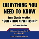 Claude Hopkins Everything You Need To Know From Claude Hopkins' Scientific Advertising