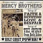 The Mercy Brothers Holy Ghost Power!