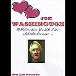 Jon Washington He'll Never Love You Like I Do (And Other Love Songs)
