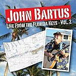 John Bartus Live From The Florida Keys, Vol. 2