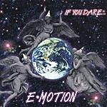 E-motion If You Dare