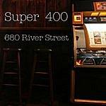 Super 400 680 River Street