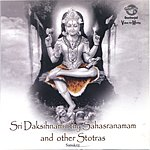 Prof.Thiagarajan & Sanskrit Scholars Sri Daksihnamurthy Sahasranamam And Other Stotras