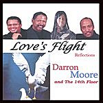 Darron Moore & The 14th Floor Love's Flight (Reflections)