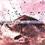 One Week Of Days Who You Really Are
