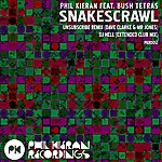 Phil Kieran Snakes Crawl (Feat. Bush Tetras)