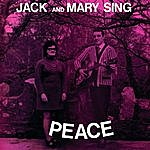 Jack Jack And Mary Sing Peace