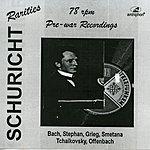 Carl Schuricht Schuricht: Pre-War 78 Rpm Recordings