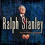 Ralph Stanley Old Songs & Ballads - Vol. 2