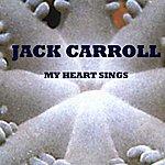 Jack Carroll My Heart Sings