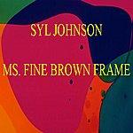Syl Johnson Ms. Fine Brown Frame
