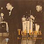 Ted Lewis Me And My Shadow