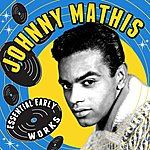 Johnny Mathis Essential Early Works