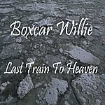 Boxcar Willie Last Train To Heaven