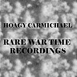 Hoagy Carmichael Rare War Time Recordings
