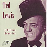 Ted Lewis A Million Memories