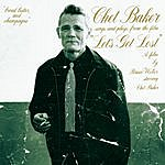 """Chet Baker Chet Baker Sings And Plays From The Film """"Let's Get Lost"""" -"""