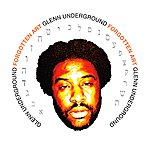 Glenn Underground Forgotten Art