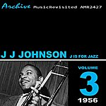 J.J. Johnson J Is For Jazz