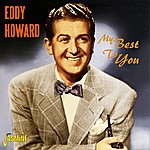 Eddy Howard My Best To You
