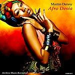 Martin Denny Afro Desia